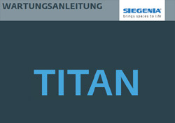 SIEGENIA Wartungsanleitung TITAN - Gebrüder Quante Südkirchen